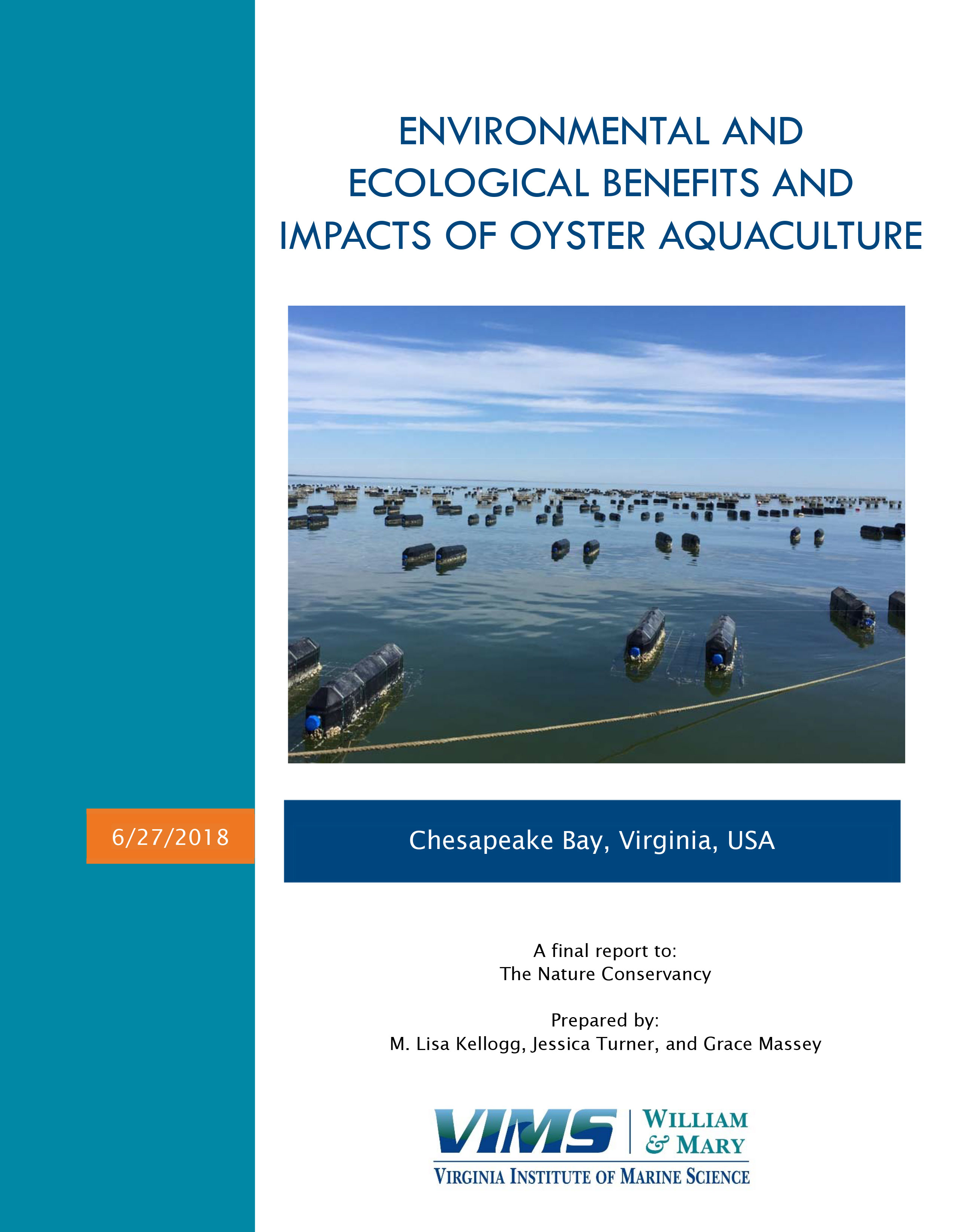 Final report on the environmental and ecological benefits and impacts of oyster aquaculture.